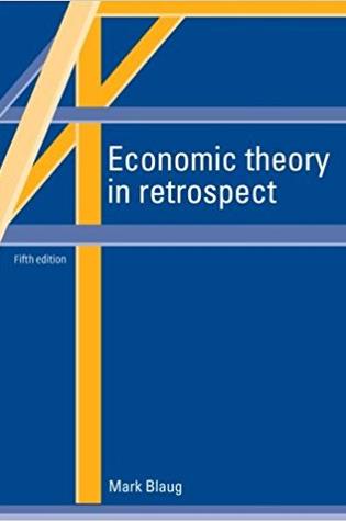 Economic Theory in Retrospect