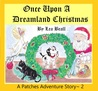 Once Upon A Dreamland Christmas (A Patches Adventure Book, #2)