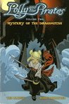 Polly and the Pirates, Volume 2: Mystery of the Dragonfish (Polly & the Pirates, #2)