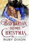 The Barbarian Before Christmas by Ruby Dixon