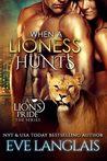 When A Lioness Hunts (A Lion's Pride, #8)