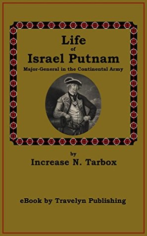 """Life of Israel Putnam (""""Old Put""""), Major-General in the Continental Army"""