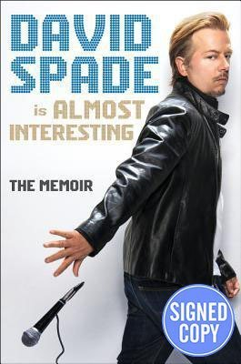 David Spade Is Almost Interesting: The Memoir - Autographed Signed Copy