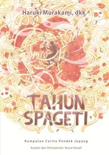 Tahun Spageti: Kumpulan Cerita Pendek Jepang