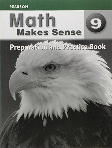 Math Makes Sense 9 Preperation and Practice Book