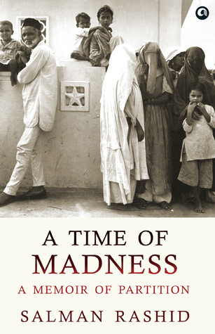 A Time of Madness by Salman  Rashid