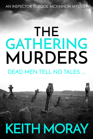 The Gathering Murders (Inspector Torquil McKinnon, #1)