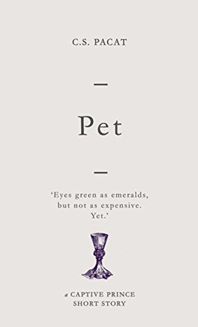 Pet (Captive Prince Short Stories, #4)