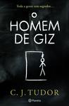 O Homem de Giz by C.J. Tudor