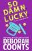 So Damn Lucky by Deborah Coonts