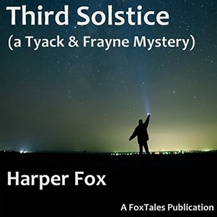 Audio Book Review: Third Solstice (Tyack & Frayne #6) by Harper Fox (Author) & Tim Gilbert (Narrator)