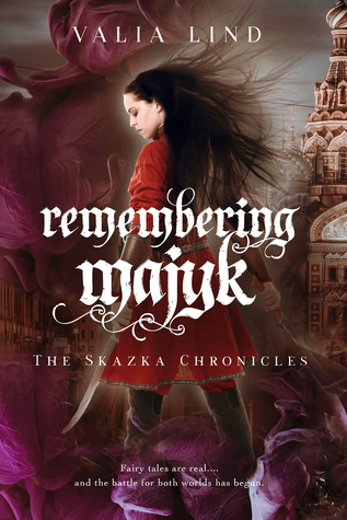 Remembering Majyk (The Skazka Chronicles, #1)