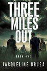 Three Miles Out: ...