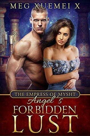 Angel's Forbidden Lust (The Empress of Mysth #1-3)
