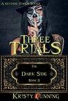 Three Trials by Kristy Cunning