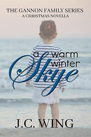 A Warm Winter Skye - A Gannon Family Christmas Novella by J.C. Wing