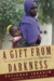 A Gift From Darkness by Patience Ibrahim