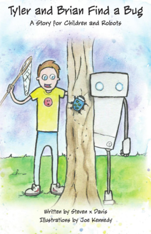 Tyler and Brian Find a Bug: A Story for Children and Robots