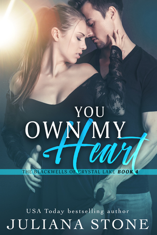 You Own My Heart by Juliana Stone
