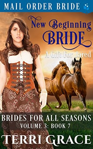 New Beginning Bride: A Gift for Jared (Brides for all Seasons: Volume 3 #7)