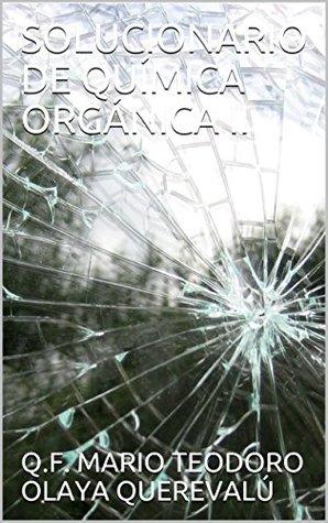 SOLUCIONARIO DE QUÍMICA ORGÁNICA II