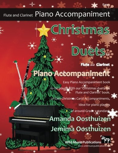 Christmas Duets for Flute and Clarinet - Piano Accompaniment: Easy piano accompaniment book to be played with our 'Christmas Duets for Flute and ... for pianists of around Grade 1 standard.