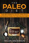 The Paleo Diet: The Beginner's Quick and Easy Introduction to the Paleo Diet