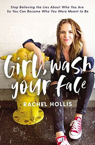 Girl, Wash Your Face: Stop Believing the Lies about Who You Are So You Can Become Who You Were Meant to Be (ebook)
