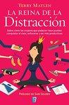 La reina de la distracción: Sobre cómo las mujeres que padecen TDAH pueden conquistar el caos, enfocarse y ser más productivas