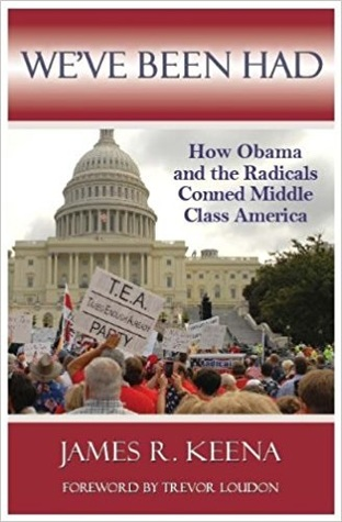 We've Been Had: How Obama and the Radicals Conned Middle Class America