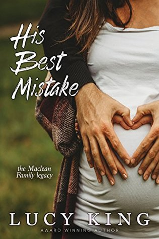 His Best Mistake (The Maclean Family Legacy Book 1) by Lucy King