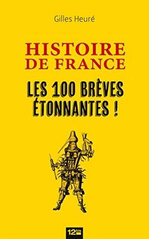 Histoire de France : Les 100 brèves étonnantes