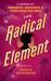 The Radical Element: Twelve...