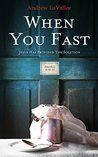 When You Fast: Jesus Has Provided The Solution