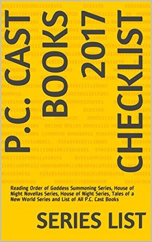 P.C. Cast Books 2017 Checklist: Reading Order of Goddess Summoning Series, House of Night Novellas Series, House of Night Series, Tales of a New World Series and List of All P.C. Cast Books