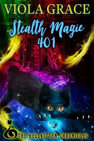 Stealth Magic 401 (Hellkitten Chronicles, #4)