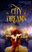 The City of Dreams by Hailey Griffiths