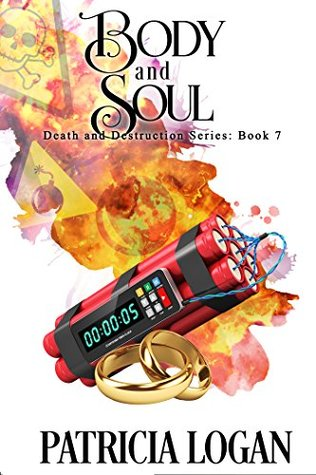 Book Review: Body and Soul (Death and Destruction #7) by Patricia Logan