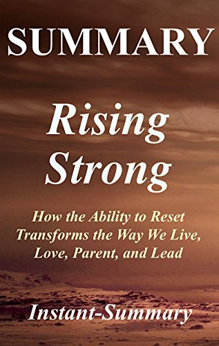 Summary - Rising Strong: Book by Brene Brown - How the Ability to Reset Transforms the Way We Live, Love, Parent, and Lead (Summary - Rising Strong: A ... Paperback,Hardcover, Audible, Summary 1)