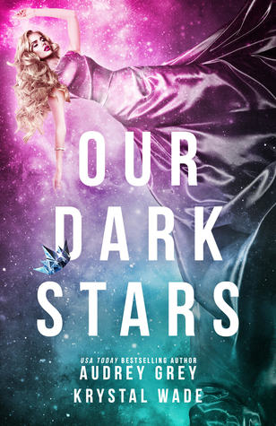 Our Dark Stars by Audrey Grey