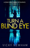 Turn a Blind Eye (DI Maya Rahman, #1)