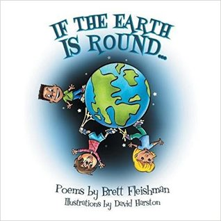 If the Earth Is Round: Poems for Beginner Readers (Grades K-2), Volume 1