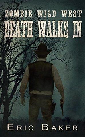 Zombie Wild West: Death Walks In