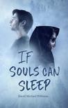 If Souls Can Sleep