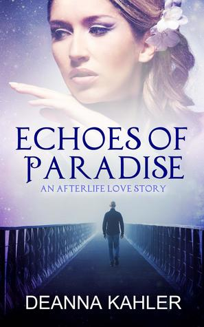 Echoes of Paradise: An Afterlife Love Story