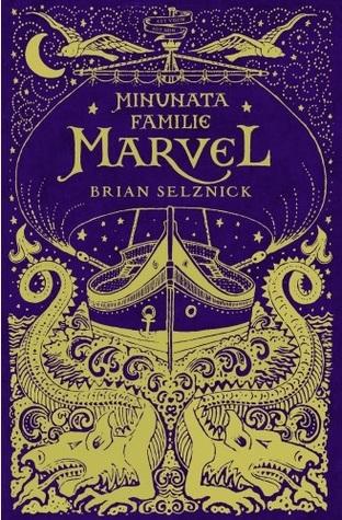 Minunata familie Marvel by Brian Selznick