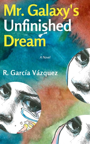 Mr. Galaxy's Unfinished Dream by R. Garcia Vazquez