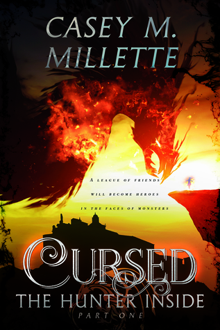 Fresh Fridays: Cursed (The Hunter Inside #1) by Casey M Millette