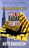 Trumpence: Under the Radar 537-555