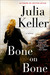 Bone on Bone by Julia Keller